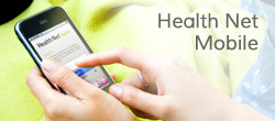 The Health Net Mobile app is an easy way to connect. Available for Apple and Android.