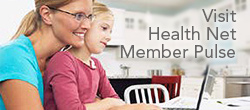 Find a wealth of tools, support, and valuable health tips at Health Net Member Pulse.